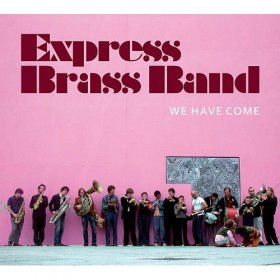 Express Brass Band - We Have Come [Vinyl, 2LP]