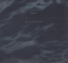 Rachel's - The Sea And The Bells [CD]
