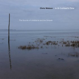 Chris Watson - In St. Cuthbert's Time [CD]