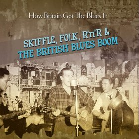 Various - How Britain Got The Blues 1: Skiffle Folk Rock'n' [2CD]