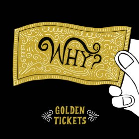 "Why? - Golden Tickets [Vinyl, 10""]"