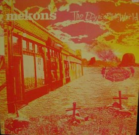 Mekons - The Edge Of The World [CD]