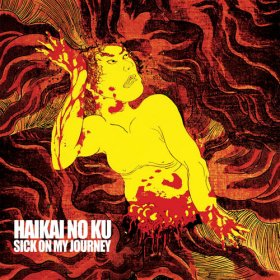 Haikai No Ku - Sick On My Journey [LP + CD]