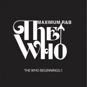 Various - The Who Beginnings: Maximum R&B [CD]