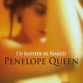 Penelope Queen - I'D Rather Be Naked [CD]