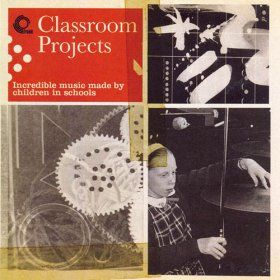 Various - Classroom Projects: Incredible Music Made By [CD]