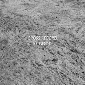 Cross Record - Be Good [Vinyl, LP]
