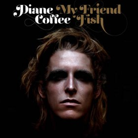 Diane Coffee - My Friend Fish [CD]