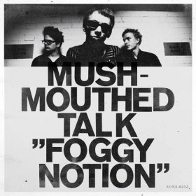 Mushmouthed Talk - Foggy Notion [CD]