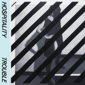 Hospitality - Trouble [CD]