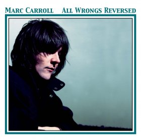 Marc Carroll - All Wrongs Reversed [CD]
