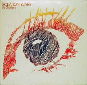 Isolation Years - It's Golden [Vinyl, LP]