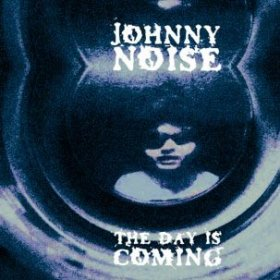 Johnny Noise - The Day Is Coming [Vinyl, LP]