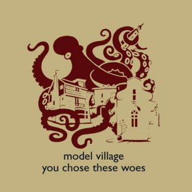 Model Village - You Chose These Woes [CD]