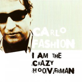 Carlo Fashion - I Am The Crazy Hooverman [CD]