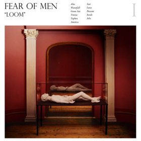 Fear Of Men - Loom [Vinyl, LP]