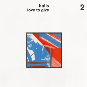 Halls - Love To Give [Vinyl, LP]