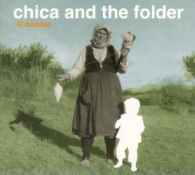Chica And The Folder - 42 Maedchen [CD]