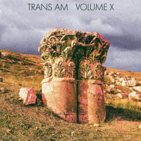 Trans Am - Volume X [CD]