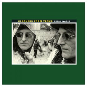 Cleaners From Venus - Extra Wages [Vinyl, LP]