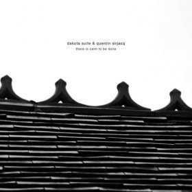 Dakota Suite & Quentin Sirjacq - There Is Calm To Be Done [CD]