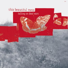 This Beautiful Mess - Falling On Deaf Ears [CD]