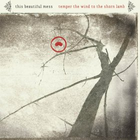This Beautiful Mess - Temper The Wind To [CD]