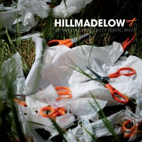 Hillmadelow - We Made Flowers Out Of [CD]
