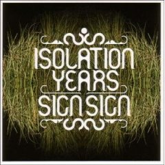 Isolation Years - Sign Sign [Vinyl, LP]