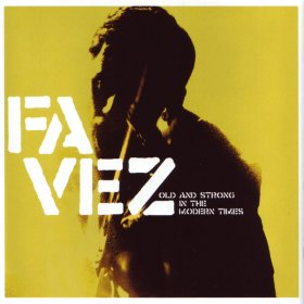 Favez - Old And Strong In The Modern Times [CD]