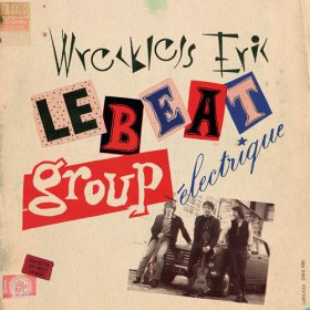 Wreckless Eric - Le Beat Group Electrique [CD]