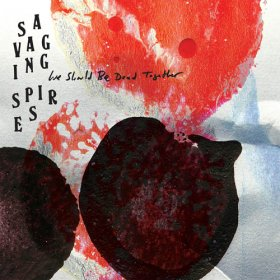 Savaging Spires - We Should Be Dead [Vinyl, LP]