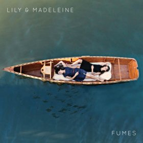 Lily & Madeleine - Fumes [CD]