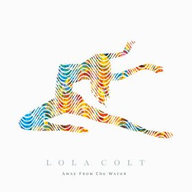 Lola Colt - Away From The Water [Vinyl, LP]