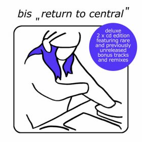 Bis - Return To Central (Deluxe) [2CD]