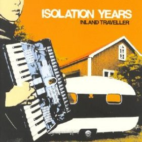 Isolation Years - Inland Traveller [Vinyl, LP]