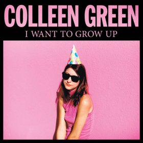 Colleen Green - I Want To Grow Up [Vinyl, LP]