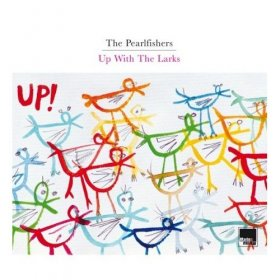 Pearlfishers - Up With The Larks [CD]