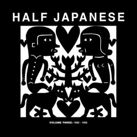 Half Japanese - Vol.3: 1990-1995 [3CD]