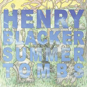 Henry Blacker - Summer Tombs + Hungry Dogs [CD]