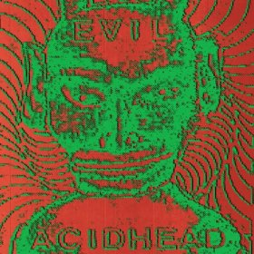 Evil Acidhead - In The Name Of All That Is [CD]