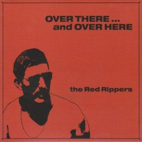 Red Rippers - Over There ... And Over Here [CD]