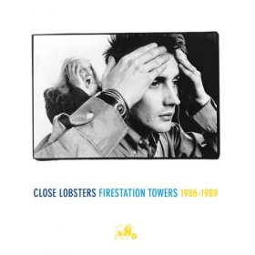 Close Lobsters - Firestation Towers 1986-1989 [3CD]