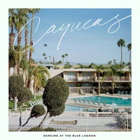 Cayucas - Dancing At The Blue Lagoon (Blue / Yellow) [Vinyl, LP]