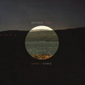 Dutchess & The Duke - Sunset / Sunrise [CD]