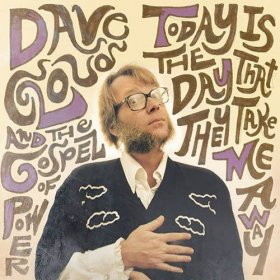 Dave Cloud & The Gospel Of Power - Today Is The Day That They Take Me Away [Vinyl, LP]