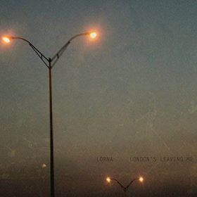 Lorna - London's Leaving Me [CD]