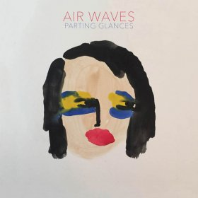Air Waves - Parting Glances [CD]