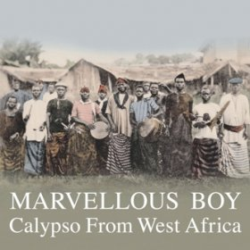 Various - Marvellous Boy: Calypso From West Africa [CD]