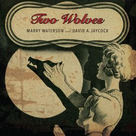 Marry Waterson & David A. Jaycock - Two Wolves [CD]